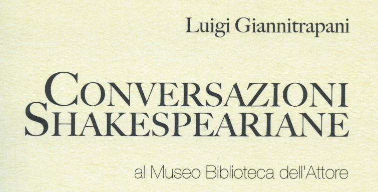 """Paralleli Tragici"" – conversazioni shakespeariane di Luigi Giannitrapani 2018"