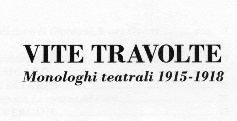 Vite travolte. Monologhi teatrali 1915 -1918
